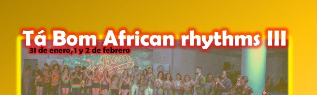Tá Bom African Rhythms III
